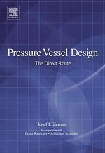 Pressure Vessel Design : The Direct Route: The Direct Route - Josef L Zeman