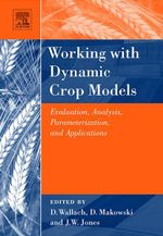 Working with Dynamic Crop Models : Evaluation, Analysis, Parameterization, and Applications - Francois Brun