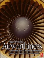 Airworthiness : An Introduction to Aircraft Certification: A Guide to Understanding JAA, EASA and FAA Standards - Filippo De Florio