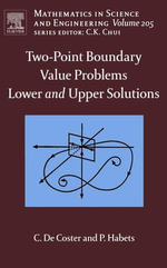 Two-Point Boundary Value Problems : Lower and Upper Solutions: Lower and Upper Solutions - C. De Coster