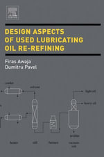 Design Aspects of Used Lubricating Oil Re-Refining - Firas Awaja
