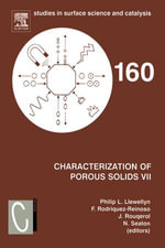 Characterization of Porous Solids VII : Proceedings of the 7th International Symposium on the Characterization of Porous Solids (COPS-VII), Aix-en-Prov