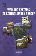Wetland Systems to Control Urban Runoff - M. Scholz