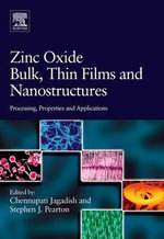 Zinc Oxide Bulk, Thin Films and Nanostructures : Processing, Properties, and Applications