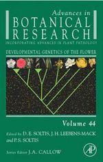 Developmental Genetics of the Flower : Advances in Botanical Research