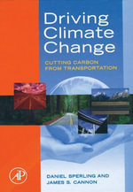 Driving Climate Change : Cutting Carbon from Transportation - Daniel Sperling