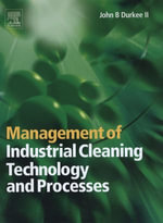 Management of Industrial Cleaning Technology and Processes - John Durkee