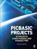 PIC Basic Projects : 30 Projects using PIC BASIC and PIC BASIC PRO - Dogan Ibrahim