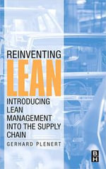 Reinventing Lean : Introducing Lean Management into the Supply Chain - Gerhard Plenert