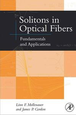 Solitons in Optical Fibers : Fundamentals and Applications - Linn F. Mollenauer