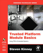 Trusted Platform Module Basics : Using TPM in Embedded Systems - Steven L. Kinney