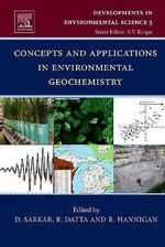 Concepts and Applications in Environmental Geochemistry : Developments in Environmental Science
