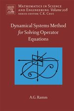 Dynamical Systems Method for Solving Nonlinear Operator Equations - Alexander G. Ramm
