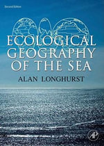 Ecological Geography of the Sea - Alan R. Longhurst