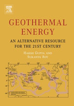 Geothermal Energy : An Alternative Resource for the 21st Century - Harsh K. Gupta