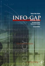 Info-Gap Decision Theory : Decisions Under Severe Uncertainty - Yakov Ben-Haim
