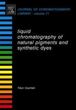 Liquid Chromatography of Natural Pigments and Synthetic Dyes - Tibor Cserháti