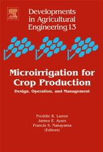 Microirrigation for Crop Production : Design, Operation, and Management