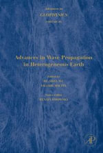 Advances in Geophysics : Advances in Wave Propagation in Heterogeneous Earth