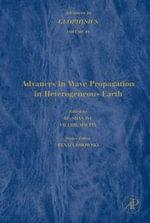 Advances in Geophysics : Advances in Wave Propagation in Heterogeneous Earth