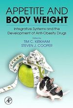 Appetite and Body Weight : Integrative Systems and the Development of Anti-Obesity Drugs