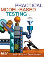 Practical Model-Based Testing : A Tools Approach - Mark Utting