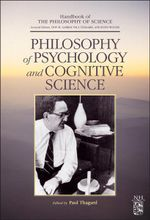 Philosophy of Psychology and Cognitive Science : A Volume of the Handbook of the Philosophy of Science Series