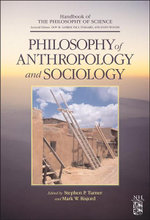 Philosophy of Anthropology and Sociology : A Volume in the Handbook of the Philosophy of Science Series
