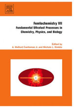Femtochemistry VII : Fundamental Ultrafast Processes in Chemistry, Physics, and Biology - Michele Kimble