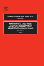 Constructing Adulthood : Agency and Subjectivity in Adolescence and Adulthood