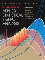 Introduction to Applied Statistical Signal Analysis : Guide to Biomedical and Electrical Engineering Applications - Richard Shiavi