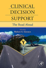 Clinical Decision Support : The Road Ahead