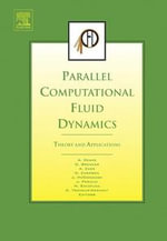 Parallel Computational Fluid Dynamics 2005 : Theory and Applications