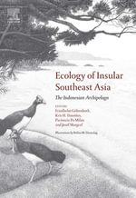 Ecology of Insular Southeast Asia : The Indonesian Archipelago