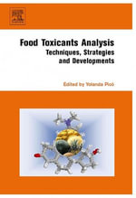 Food Toxicants Analysis : Techniques, Strategies and Developments