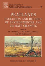 Peatlands : Evolution and Records of Environmental and Climate Changes