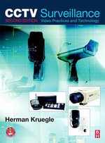 CCTV Surveillance : Video Practices and Technology - Herman Kruegle