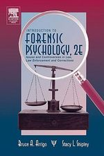 Introduction to Forensic Psychology : Issues and Controversies in Crime and Justice - Bruce A. Arrigo