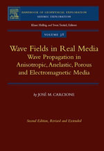 Wave Fields in Real Media : Wave Propagation in Anisotropic, Anelastic, Porous and Electromagnetic Media - J. Jose M. Carcione
