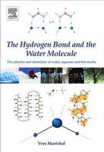 The Hydrogen Bond and the Water Molecule : The Physics and Chemistry of Water, Aqueous and Bio-Media - Yves Marechal