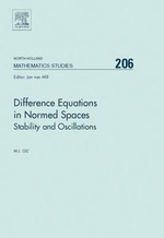 Difference Equations in Normed Spaces : Stability and Oscillations - Michael Gil