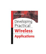 Developing Practical Wireless Applications - Dean A. Gratton