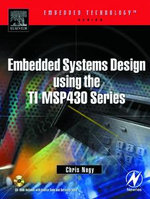 Embedded Systems Design Using the TI MSP430 Series - Chris Nagy