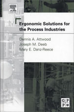 Ergonomic Solutions for the Process Industries - Dennis A. Attwood