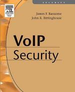 Voice over Internet Protocol (VoIP) Security - PhD, CISM, CISSP, James F. Ransome