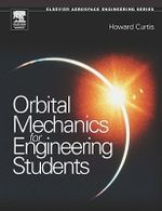 Orbital Mechanics : For Engineering Students - Howard Curtis
