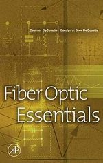 Fiber Optic Essentials - Casimer DeCusatis