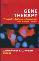 Gene Therapy : Prospective Technology assessment in its societal context: Prospective Technology assessment in its societal context