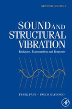 Sound and Structural Vibration : Radiation, Transmission and Response - Frank J. Fahy