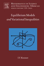 Equilibrium Models and Variational Inequalities - Igor Konnov